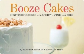 Booze Cakes Confections Spiked with Spirits, Wine, and Beer Cover (275x176)